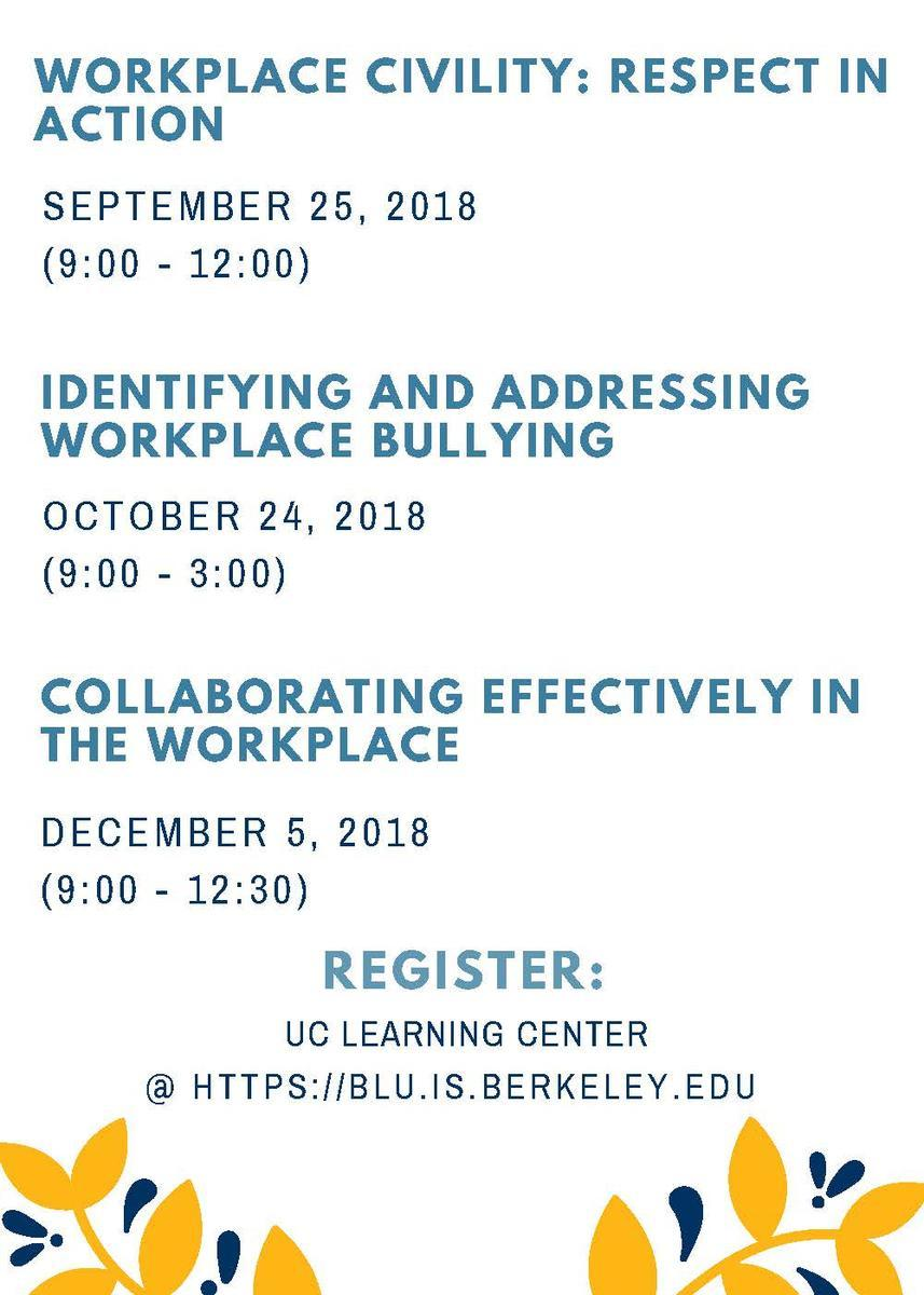 Workplace Civility: 9/25/18 : Identifying + Addressing Workplace Bullying : 10/24/18 : Collaboration 12/5/18